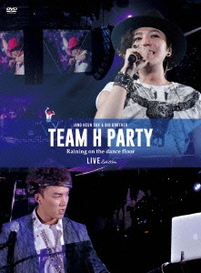 TEAM H PARTY TOUR DVD -LIVE EDITION-