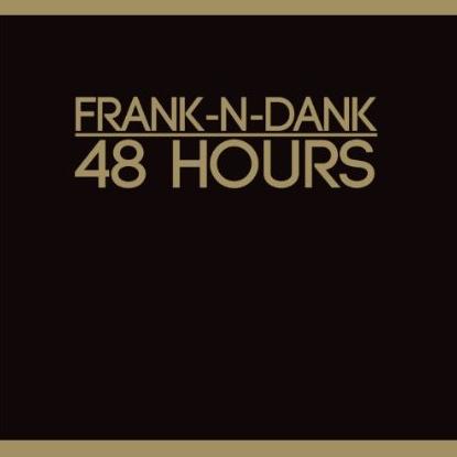Frank N Dank 48 Hours画像