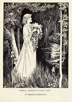 OPHELIA: A MEMORY OF ELLEN TERRY W. GRAHAM ROBERTSON