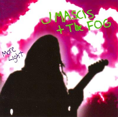 J Mascis +Fog
