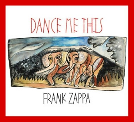 Frank Zappa / Dance Me This