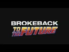 Brokeback to the Future[バック・トゥー・ザ・フューチャーのパロディ]