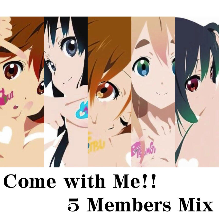 Come with Me!! 5 Members Mix