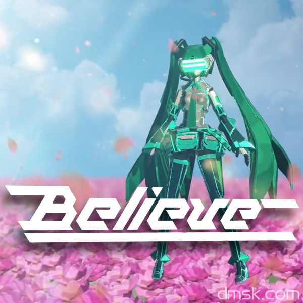 Believe (ver.HD) 初音ミク