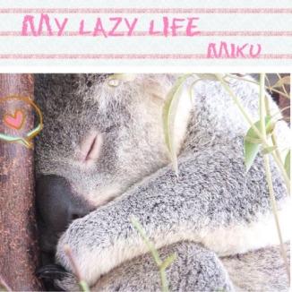 MY lazy life