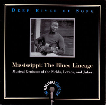 The Alan Lomax Collection _ Deep River of Song - Mississippi.jpg