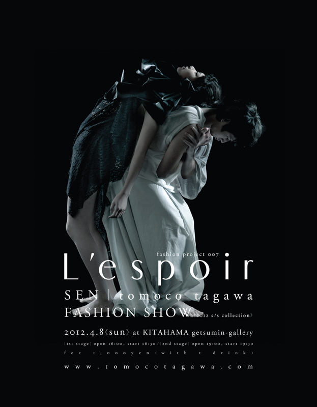 "SEN|tomoco tagawa[fashion project 007 ""L'espoir""]"