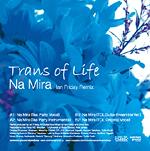 Trans of Life 「Na Mira Ian Friday Remix」