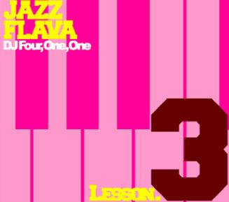 DJ four, One, One / Jazz Flava Lesson 3