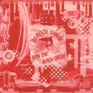DJ Pool Shark / Spin The Black Circle