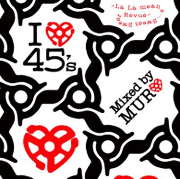 muro / LOVE 45'S 〜La La means・・・Sweet Sweet Revue〜