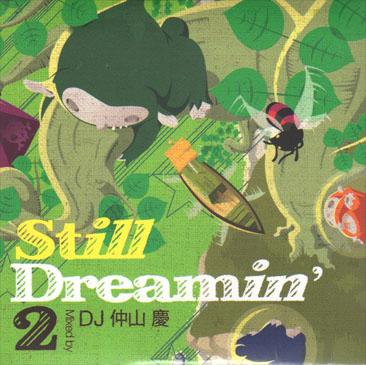 DJ 仲山慶 - Kei Nakayama / Still Dreamin' 2 (MIX-CD/紙ジャケ)