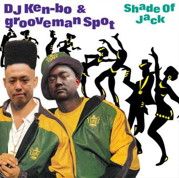 DJ KEN-BO & grooveman Spot / shade of jack