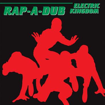 MURO / RAP-A-DUB Electric Kingdom