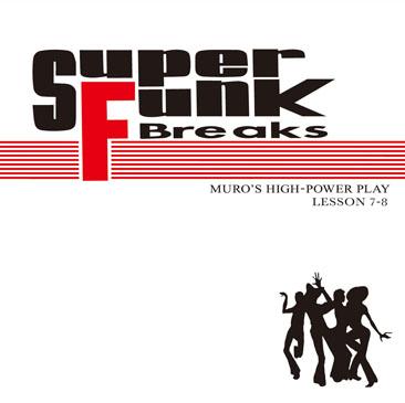 MURO / Super Funk Breaks Lesson 7-8