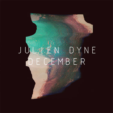 JULIEN DYNE / DECEMBER