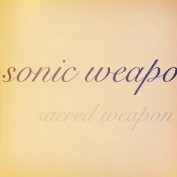 Sonic Weapon / Sacred Weapon