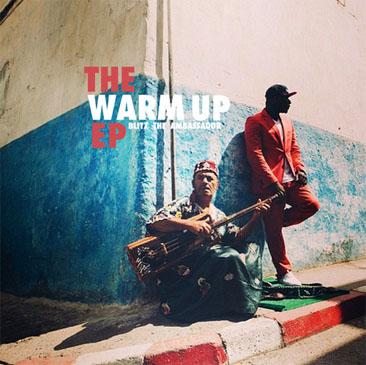 Blitz The Ambassador / The Warm Up