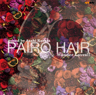 Asahi Kurata / Pairo Hair 8th Anniversary Mix - Wonder Loves!!