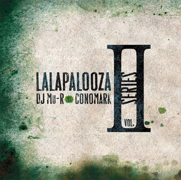 DJ Mu-R VS Conomark / Lalapalooza Series Vol.2