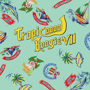 MURO / Tropicooool Boogie 7