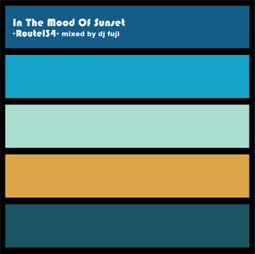 DJ FUJI / In The Mood Of Sunset - Route134 omote