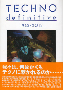 ele-king books vol.1 三田格+野田努 / Techno definitive 1963-2012 (Book)