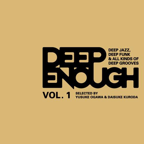V.A. (尾川雄介 & 黒田大介) / DEEP ENOUGH vol.1