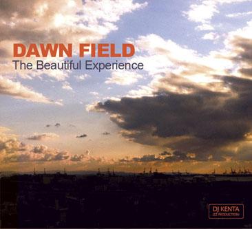 DJ Kenta / Dawn Field - The Beautiful Experience