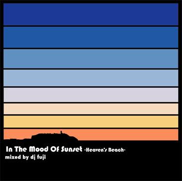 DJ FUJI / In The Mood Of Sunset - Heaven's beach