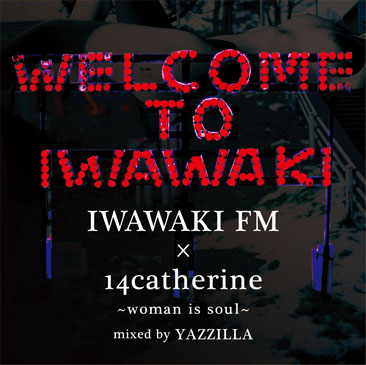 YAZZILLA / IWAWAKI FM × 14Catherine ~ Woman is Soul