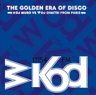 MURO & DIMITRI FROM PARIS / WKOD 11154 FM THE GOLDEN ERA OF DISCO - Remaster Edition (2MIX-CD)