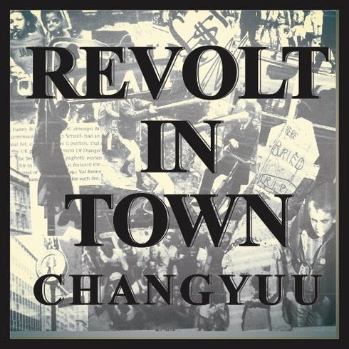CHANG YUU (DOWN NORTH CAMP) / REVOLT IN TOWN