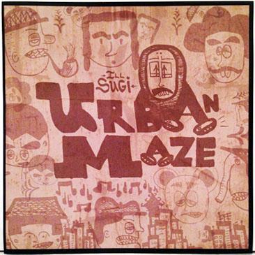 ILL SUGI (Nasty Ill Brother S.U.G.I.) / URBAN MAZE EP