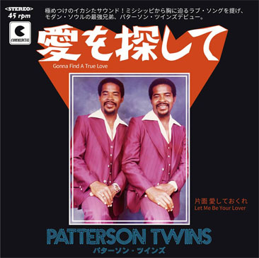Patterson Twins / Gonna Find A True Love - Let Me Be Your Lover