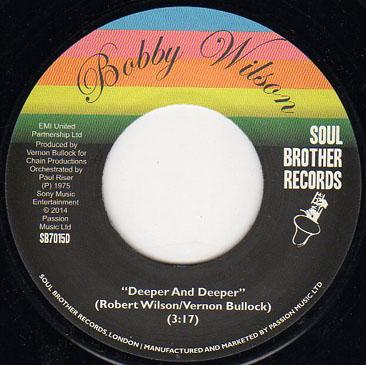 Bobby Wilson / Don't Shut Me Out - Deeper & Deeper (7