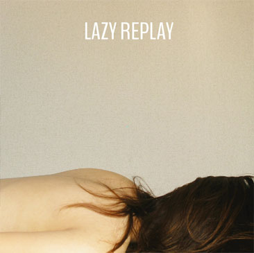 Lazy Woman Music Presents / Lazy Replay : Mixed By DJ Kiyo
