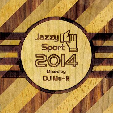 DJ Mu-R / Jazzy Sport 2014 Mixed by DJ Mu-R