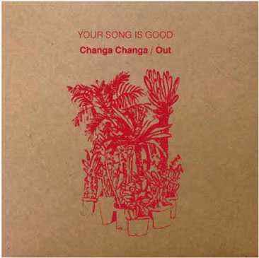 YOUR SONG IS GOOD / Changa Changa - Out - Lord Echo's Disco Remix