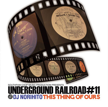DJ NORIHITO / Underground Railroad 11 - ThisThing Of Ours