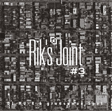 grooveman Spot & DJ Mu-R / Rik's Joint vol.3 (MIX-CDR)