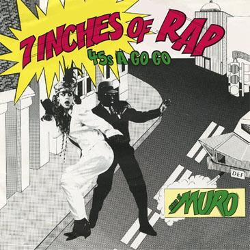 MURO / 7INCHES OF RAP - 45s A GOGO