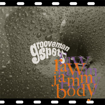 grooveman Spot / RAW JAMM BODY