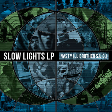 Nasty Ill Brother S.U.G.I. / slow lights LP (LP)