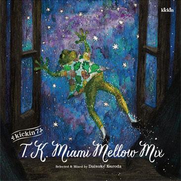 黒田大介 - Daisuke Kuroda / Kickin 7: T.K. Miami Mellow Mix