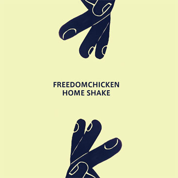 FREEDOMCHICKEN / HOME SHAKE (MIX-CD)