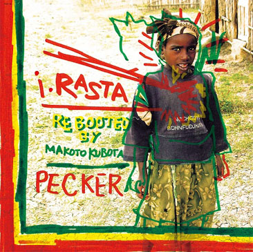 Pecker / i・RASTA - Rebooted by Makoto Kubota
