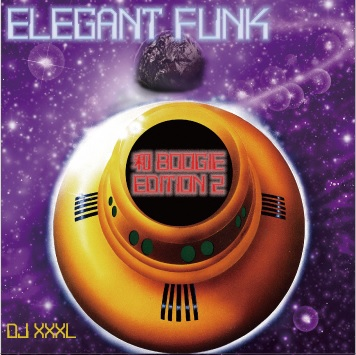 DJ XXXL / ELEGANT FUNK 和BOOGIE EDITION 2