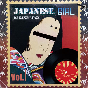 DJ KAZZMATAZZ / JAPANESE GIRL VOL.1