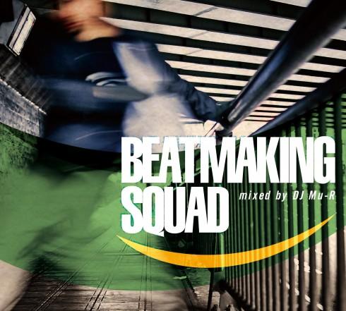 DJ Mu-R / Beatmaking Squad (MIX-CD)